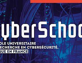 Cyberschool : L'unique école universitaire de recherche en cybersécurité en France